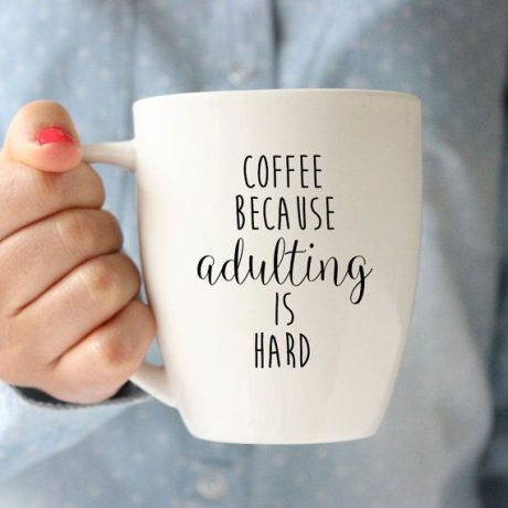 coffee because adulting is hard cup